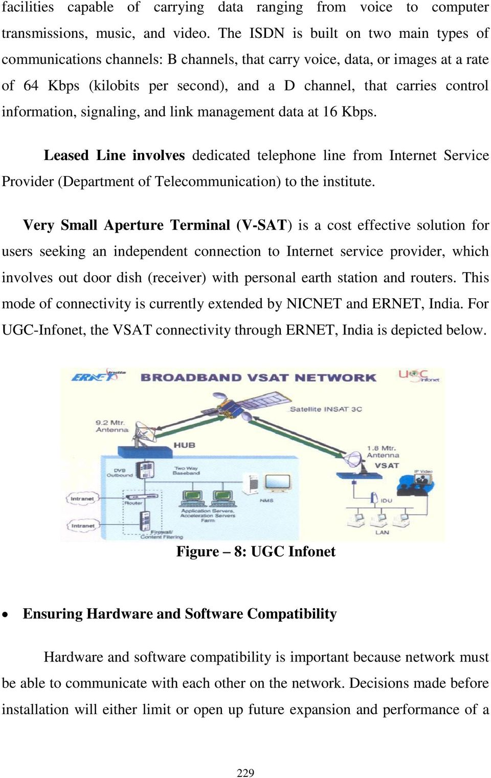 information, signaling, and link management data at 16 Kbps. Leased Line involves dedicated telephone line from Internet Service Provider (Department of Telecommunication) to the institute.