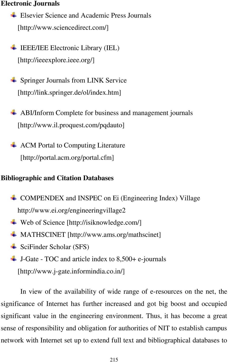 cfm] Bibliographic and Citation Databases COMPENDEX and INSPEC on Ei (Engineering Index) Village http://www.ei.org/engineeringvillage2 Web of Science [http://isiknowledge.com/] MATHSCINET [http://www.