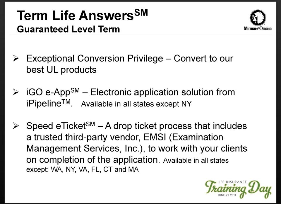 Available in all states except NY Speed eticket SM A drop ticket process that includes a trusted third-party