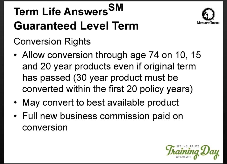 passed (30 year product must be converted within the first 20 policy years)