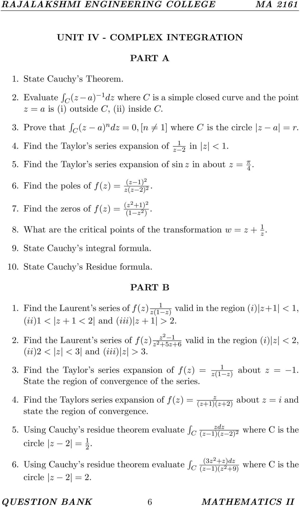 Find the Taylor s series expansion of z 2 in z <. 5. Find the Taylor s series expansion of sin z in about z = π 4. 6. Find the poles of f(z) = (z )2 z(z 2) 2. 7.