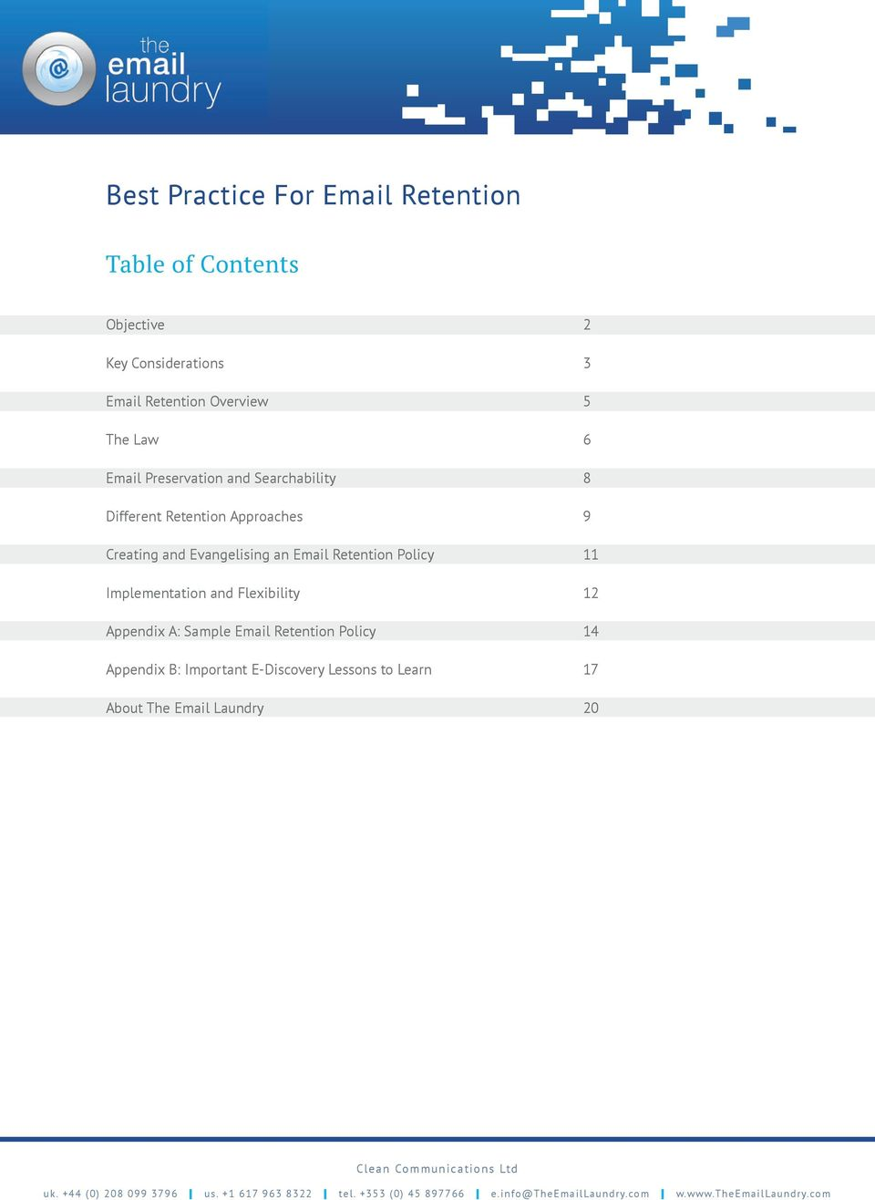 and Evangelising an Email Retention Policy 11 Implementation and Flexibility 12 Appendix A: Sample