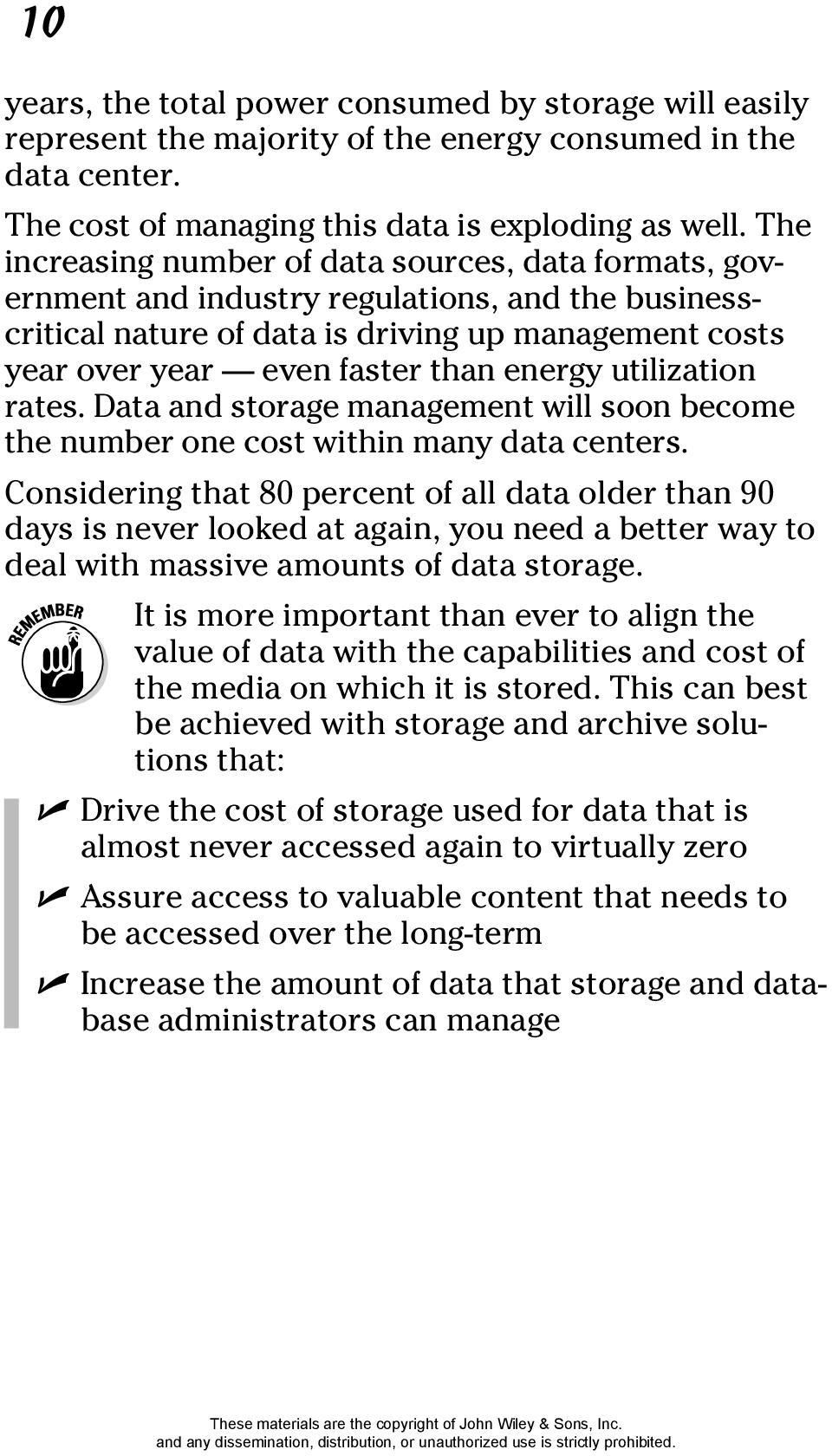 utilization rates. Data and storage management will soon become the number one cost within many data centers.