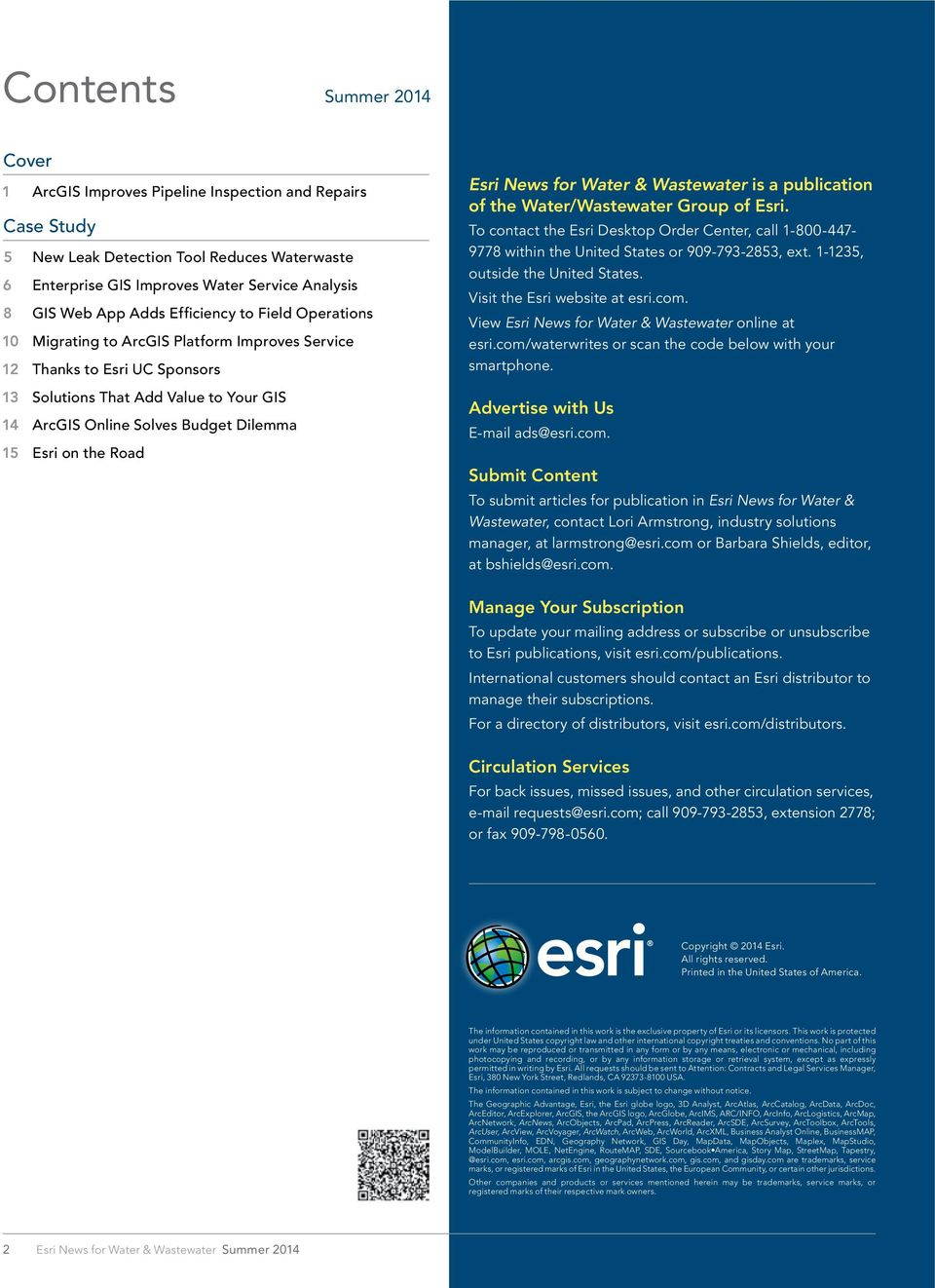 Esri on the Road Esri News for Water & Wastewater is a publication of the Water/Wastewater Group of Esri.