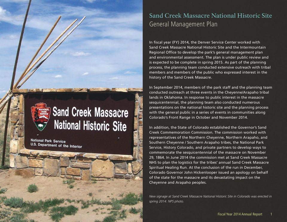 As part of the planning process, the planning team conducted extensive outreach with tribal members and members of the public who expressed interest in the history of the Sand Creek Massacre.
