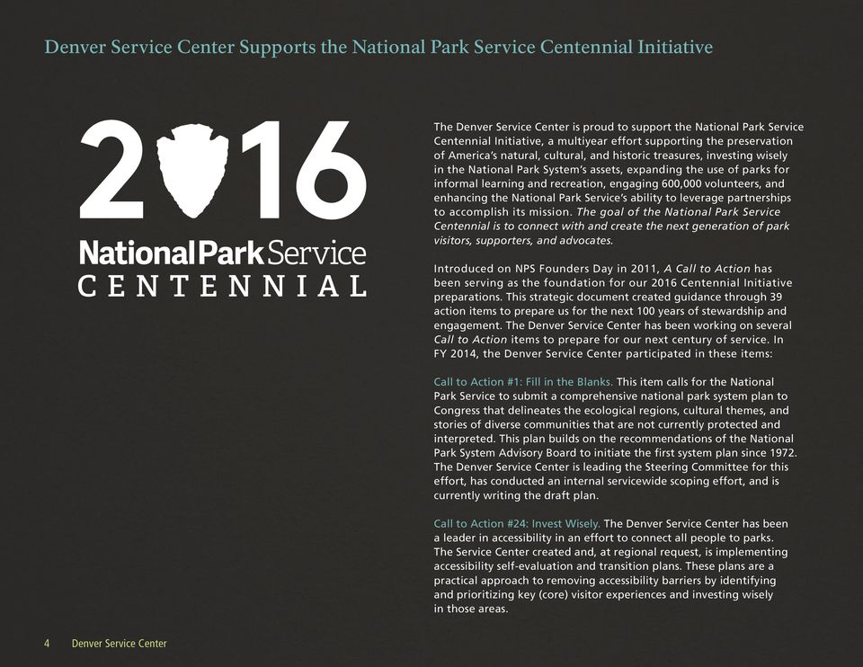 recreation, engaging 600,000 volunteers, and enhancing the National Park Service s ability to leverage partnerships to accomplish its mission.