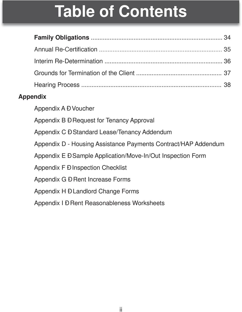 .. 38 Appendix Appendix A Ð Voucher Appendix B Ð Request for Tenancy Approval Appendix C Ð Standard Lease/Tenancy Addendum Appendix D -