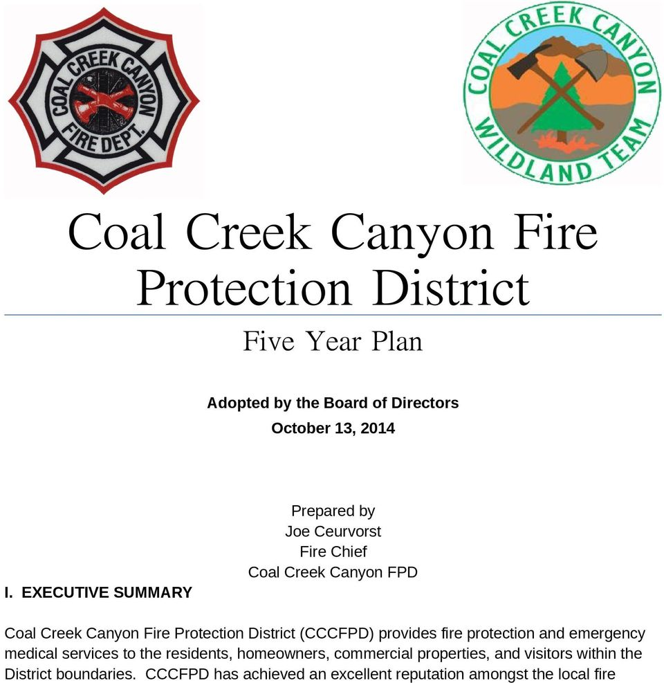 EXECUTIVE SUMMARY Coal Creek Canyon Fire Protection District (CCCFPD) provides fire protection and emergency