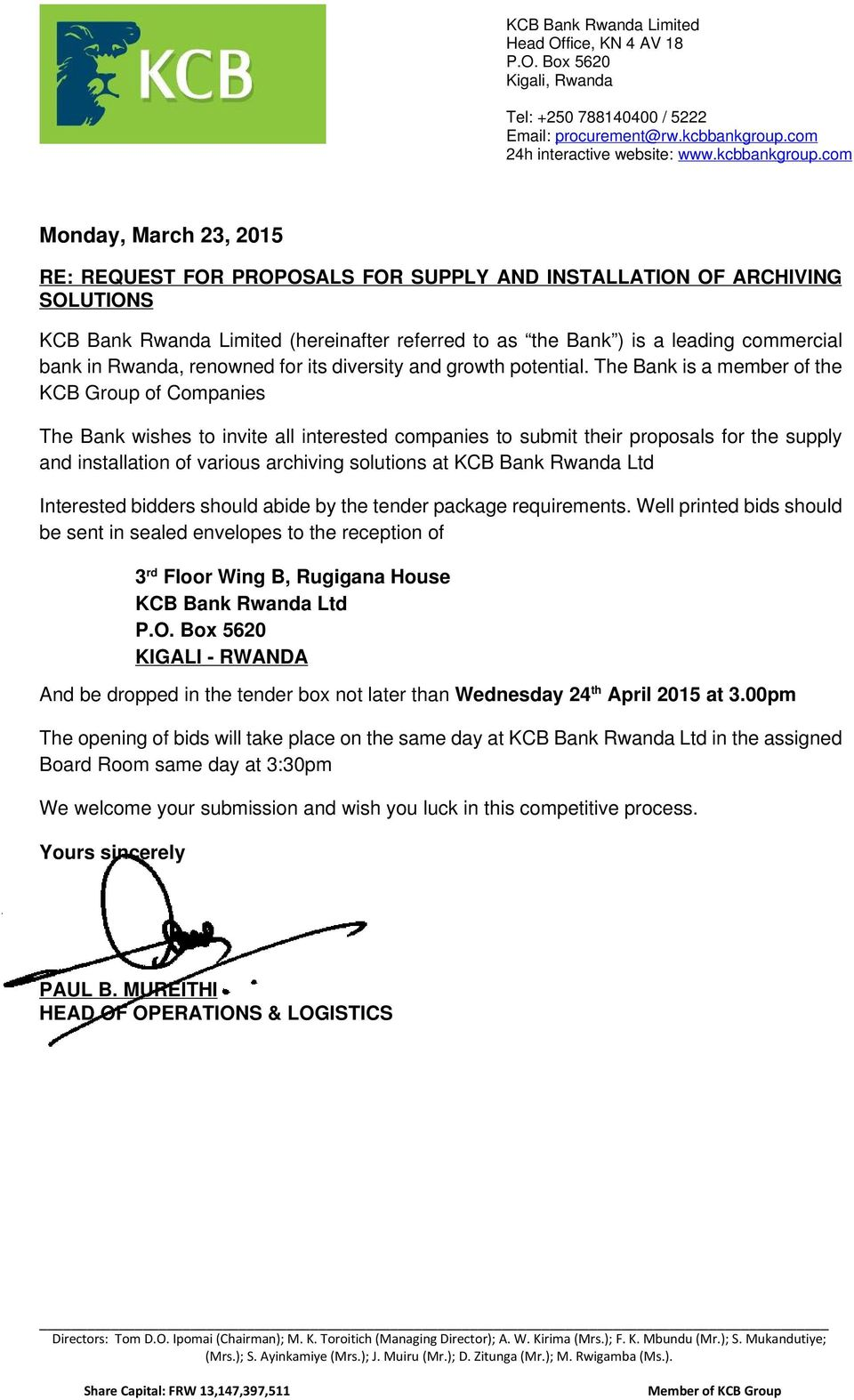 com Monday, March 23, 2015 RE: REQUEST FOR PROPOSALS FOR SUPPLY AND INSTALLATION OF ARCHIVING SOLUTIONS KCB Bank Rwanda Limited (hereinafter referred to as the Bank ) is a leading commercial bank in