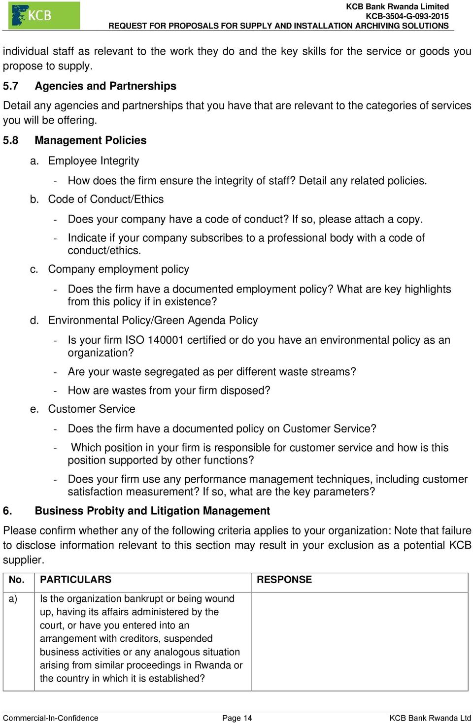 Employee Integrity - How does the firm ensure the integrity of staff? Detail any related policies. b. Code of Conduct/Ethics - Does your company have a code of conduct? If so, please attach a copy.