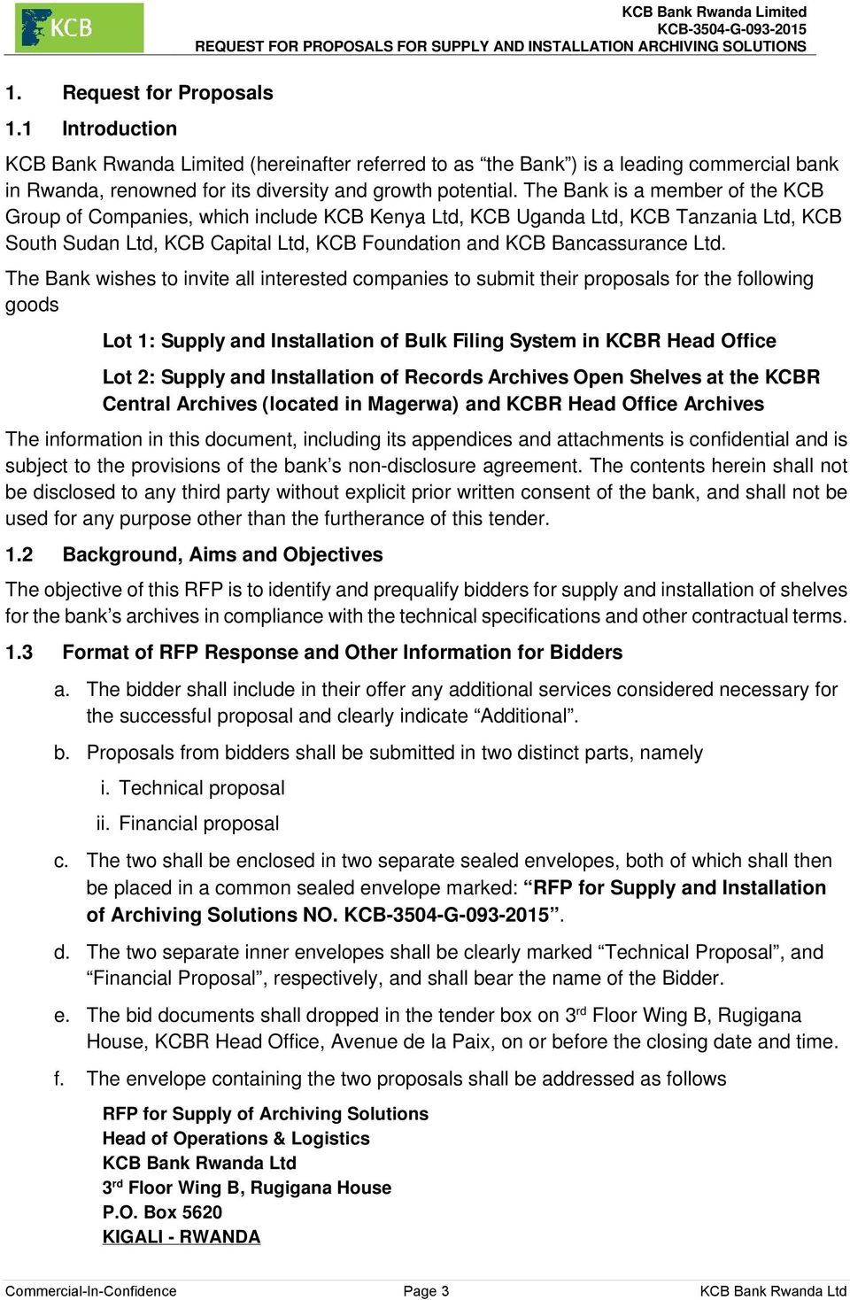 The Bank wishes to invite all interested companies to submit their proposals for the following goods Lot 1: Supply and Installation of Bulk Filing System in KCBR Head Office Lot 2: Supply and