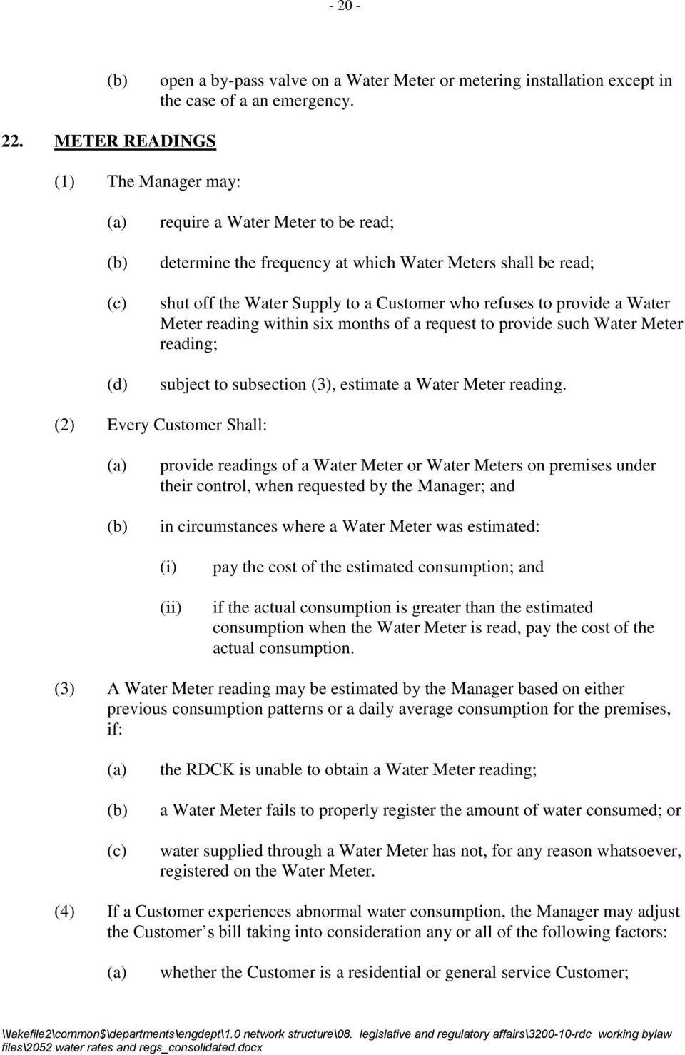 to provide a Water Meter reading within six months of a request to provide such Water Meter reading; subject to subsection (3), estimate a Water Meter reading.