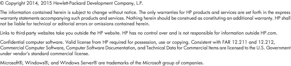 Nothing herein should be construed as constituting an additional warranty. HP shall not be liable for technical or editorial errors or omissions contained herein.