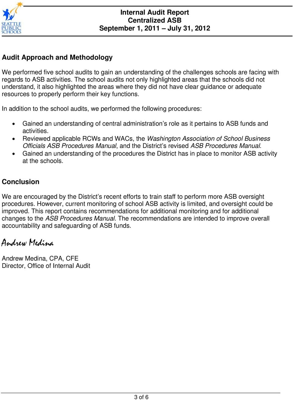 key functions. In addition to the school audits, we performed the following procedures: Gained an understanding of central administration s role as it pertains to ASB funds and activities.