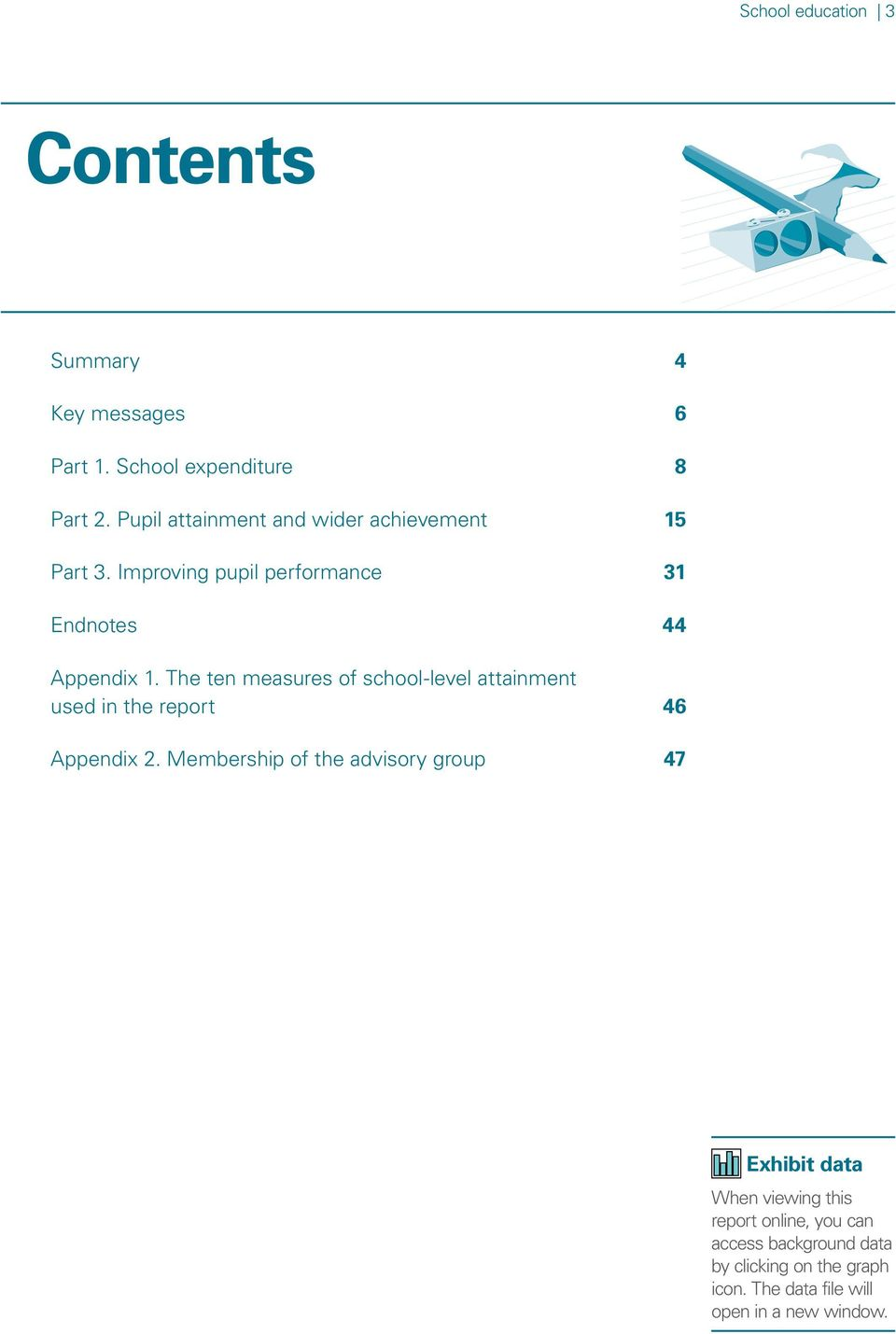 The ten measures of school-level attainment used in the report 46 Appendix 2.