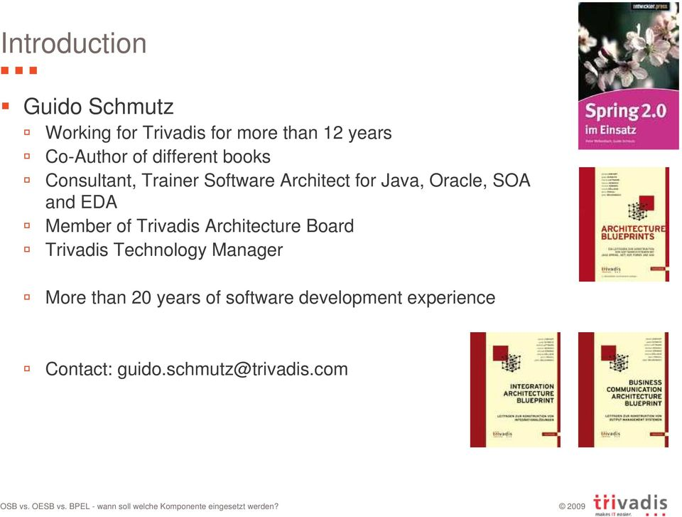 and EDA Member of Trivadis Architecture Board Trivadis Technology Manager More