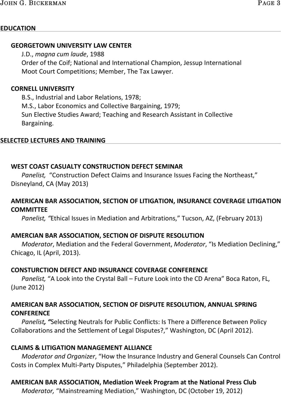 SELECTED LECTURES AND TRAINING WEST COAST CASUALTY CONSTRUCTION DEFECT SEMINAR Panelist, Construction Defect Claims and Insurance Issues Facing the Northeast, Disneyland, CA (May 2013) AMERICAN BAR