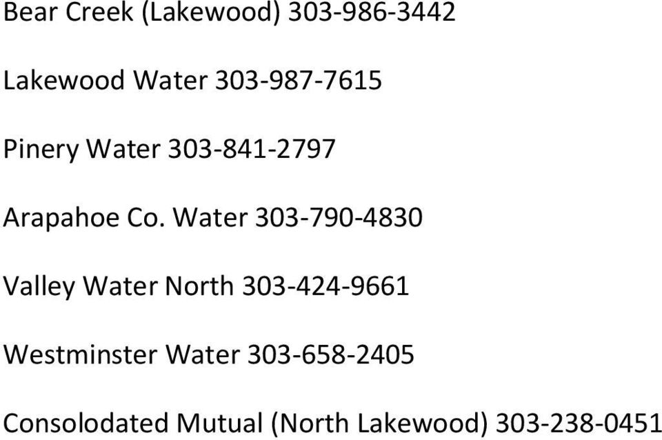 Water 303-790-4830 Valley Water North 303-424-9661