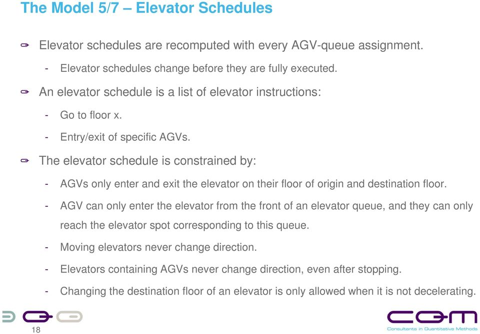 The elevator schedule is constrained by: - AGVs only enter and exit the elevator on their floor of origin and destination floor.