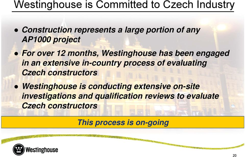 process of evaluating Czech constructors Westinghouse is conducting extensive on-site