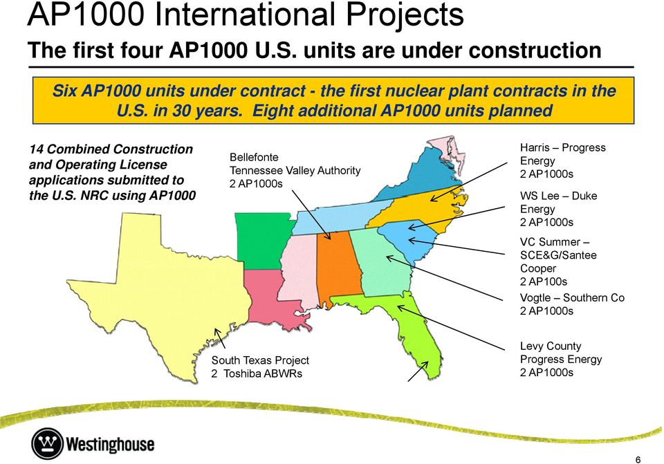 Eight additional AP1000 units planned 14 Combined Construction and Operating License applications submitted to the U.S.