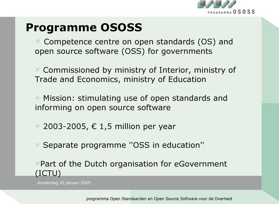 Education Mission: stimulating use of open standards and informing on open source software