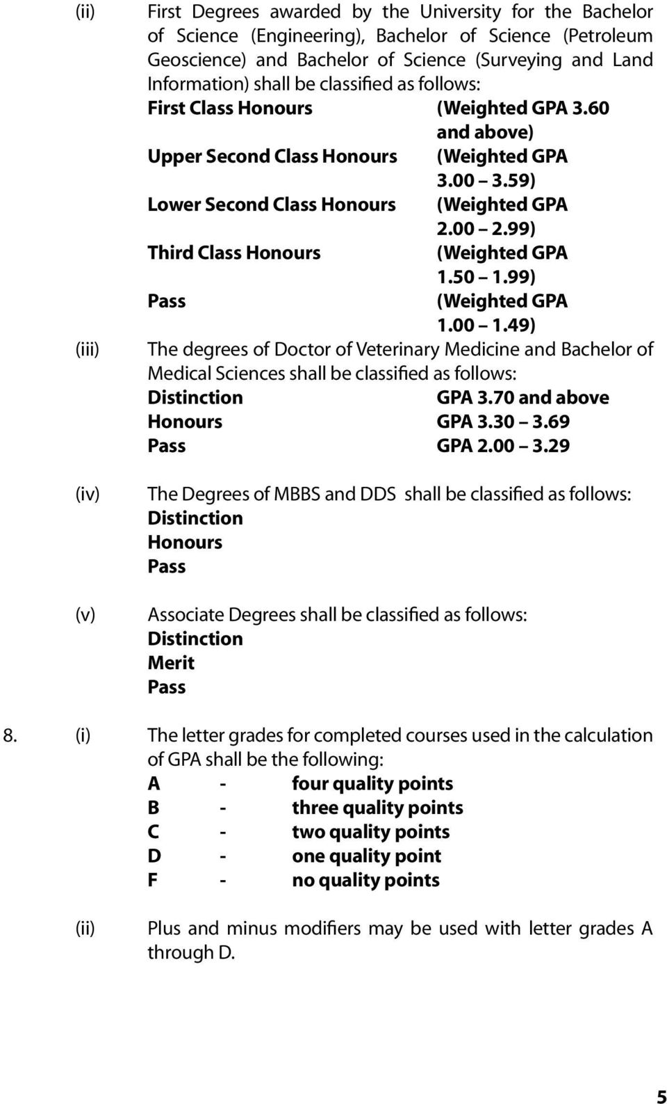 99) Third Class Honours (Weighted GPA 1.50 1.99) Pass (Weighted GPA 1.00 1.