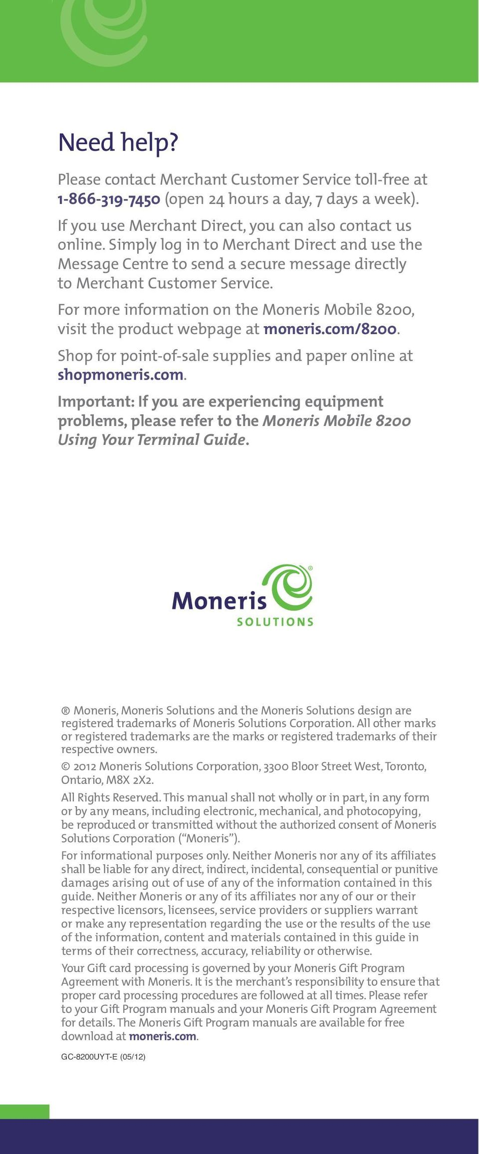 For more information on the Moneris Mobile 8200, visit the product webpage at moneris.com/