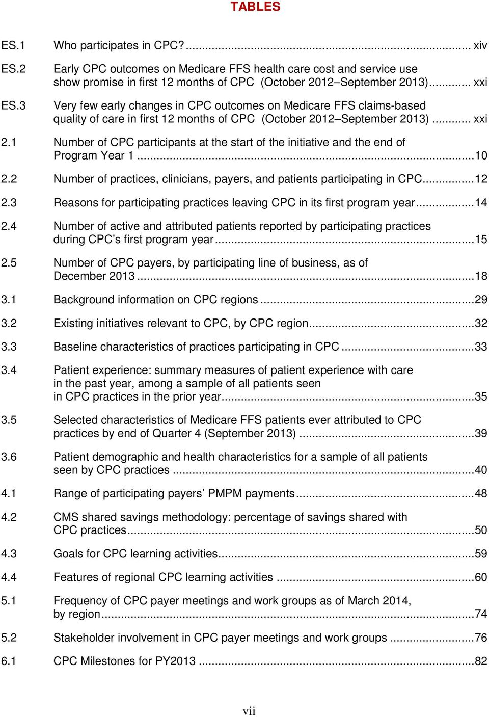 1 Number of CPC participants at the start of the initiative and the end of Program Year 1... 10 2.2 Number of practices, clinicians, payers, and patients participating in CPC... 12 2.