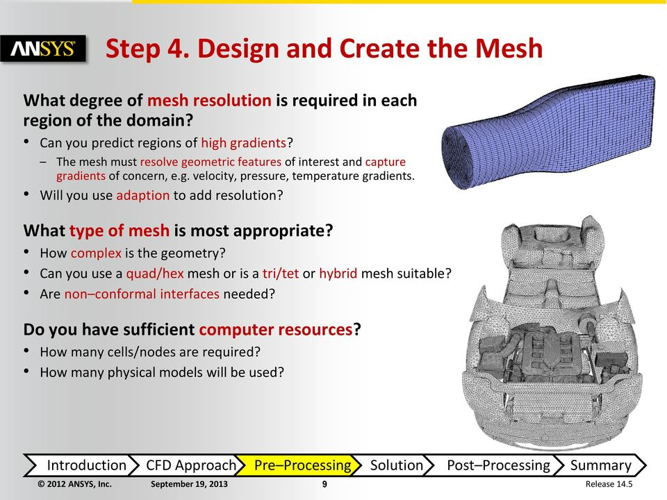 Will you use adaption to add resolution? What type of mesh is most appropriate? How complex is the geometry?