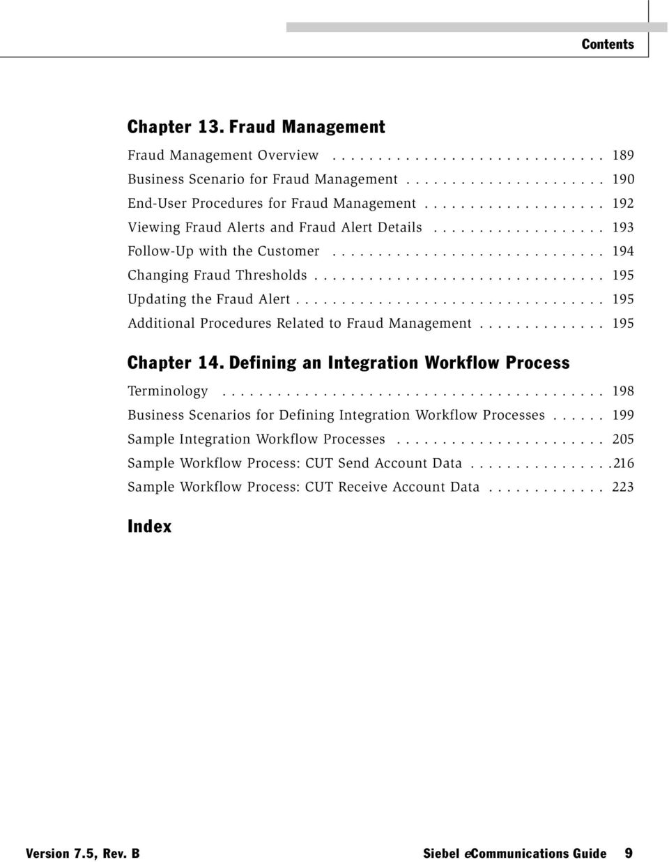 ............................... 195 Updating the Fraud Alert.................................. 195 Additional Procedures Related to Fraud Management.............. 195 Chapter 14.