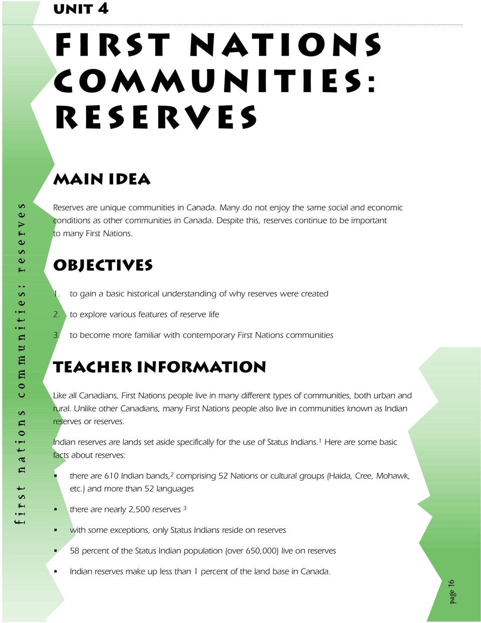 to gain a basic historical understanding of why reserves were created 2. to explore various features of reserve life 3.