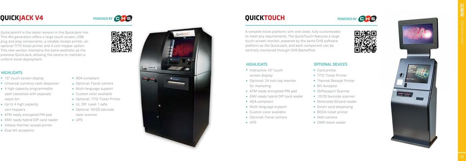 This new version maintains the same aesthetic as the previous QuickJack, allowing the casino to maintain a uniform kiosk deployment.