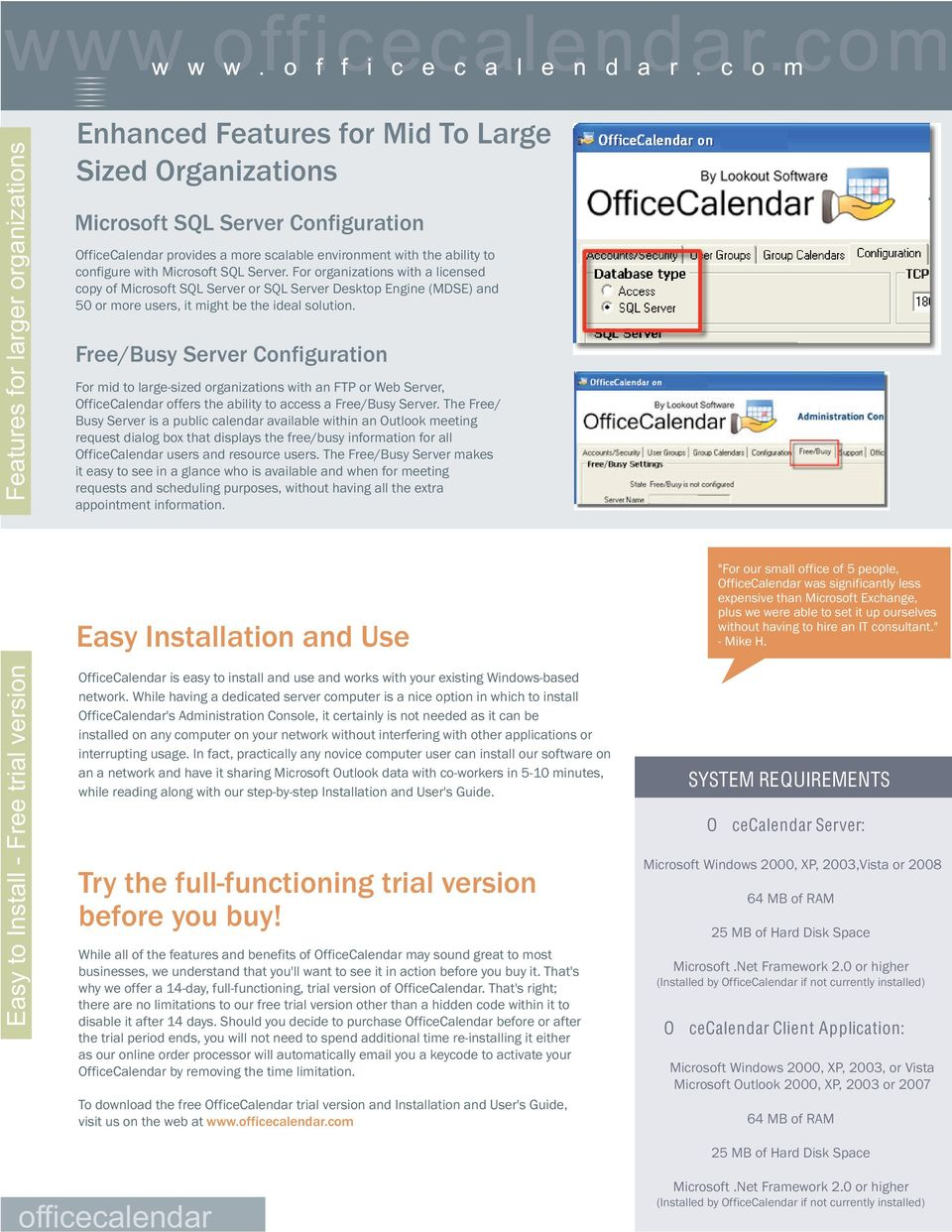 Free/Busy Server Configuration For mid to large-sized organizations with an FTP or Web Server, OfficeCalendar offers the ability to access a Free/Busy Server.