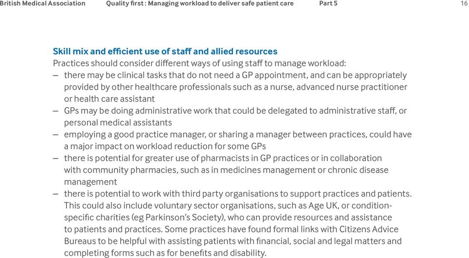 practitioner or health care assistant GPs may be doing administrative work that could be delegated to administrative staff, or personal medical assistants employing a good practice manager, or