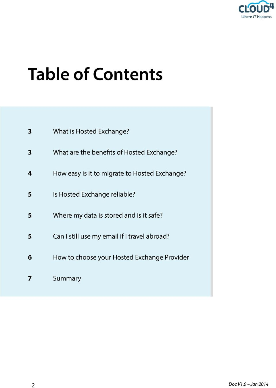 4 How easy is it to migrate to Hosted Exchange? 5 Is Hosted Exchange reliable?
