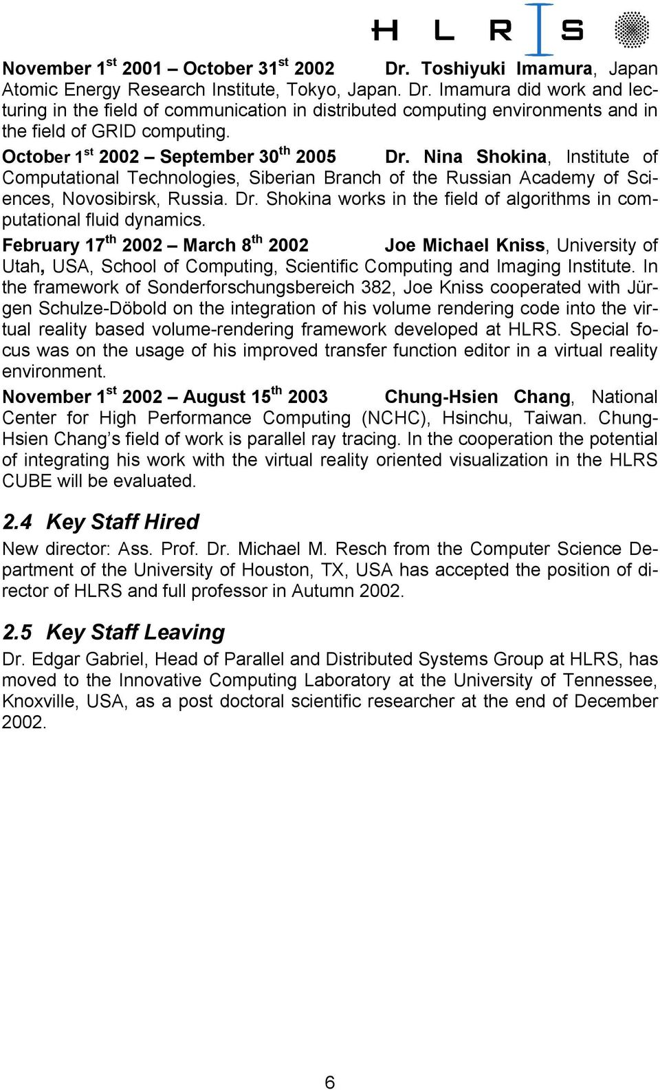February 17 th 2002 March 8 th 2002 Joe Michael Kniss, University of Utah, USA, School of Computing, Scientific Computing and Imaging Institute.