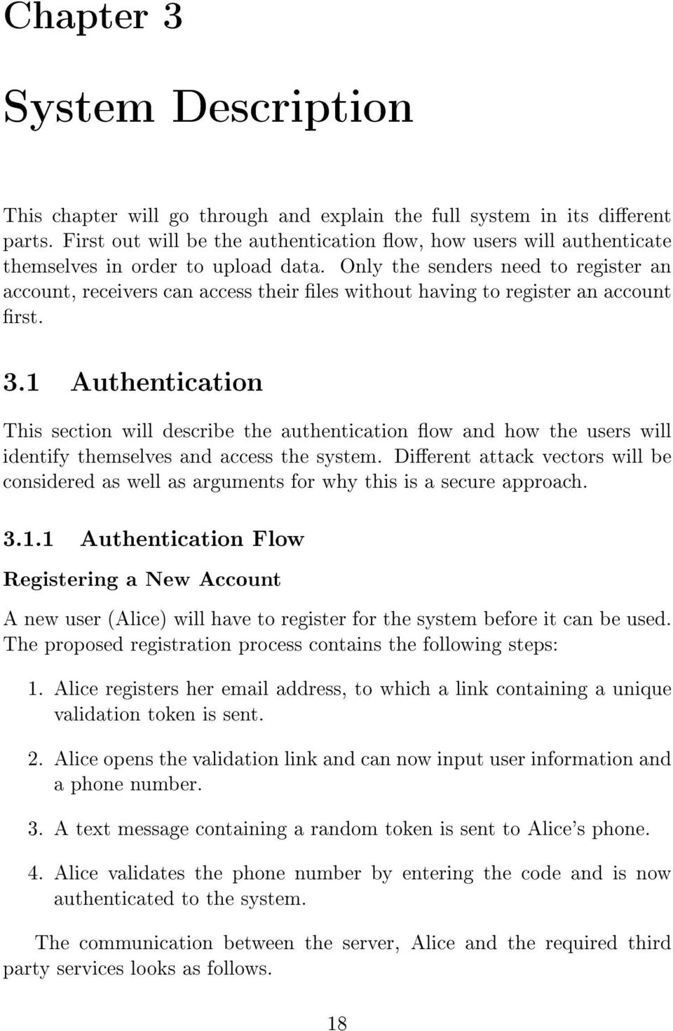 Only the senders need to register an account, receivers can access their les without having to register an account rst. 3.