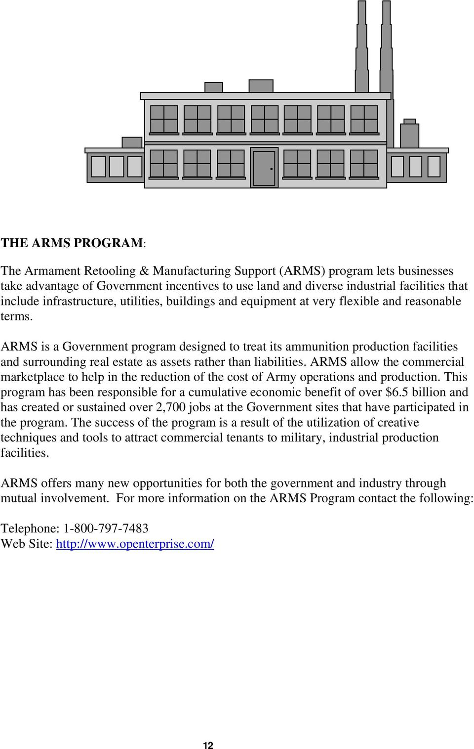 ARMS is a Government program designed to treat its ammunition production facilities and surrounding real estate as assets rather than liabilities.