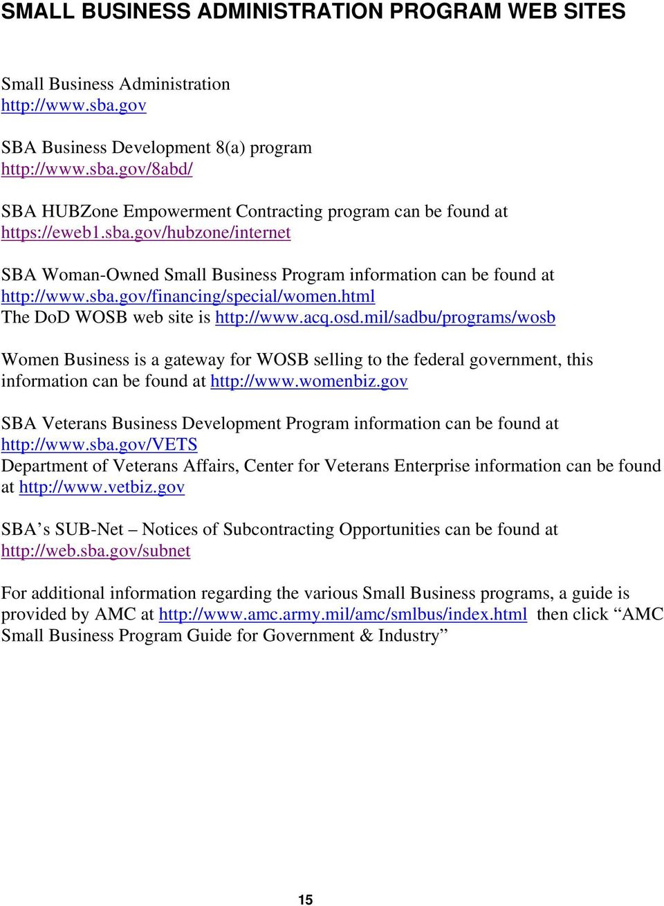 mil/sadbu/programs/wosb Women Business is a gateway for WOSB selling to the federal government, this information can be found at http://www.womenbiz.