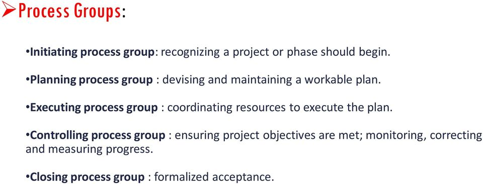 Executing process group : coordinating resources to execute the plan.
