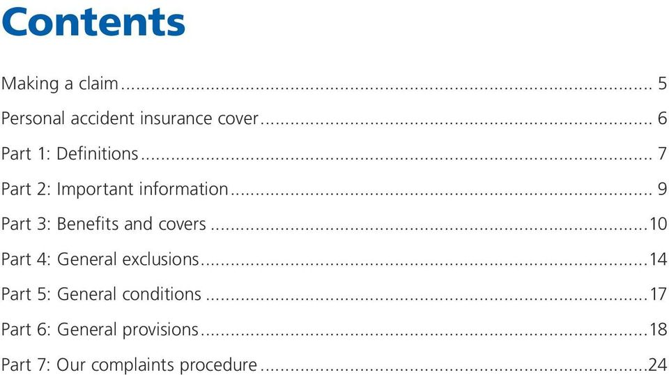 .. 9 Part 3: Benefits and covers...10 Part 4: General exclusions.