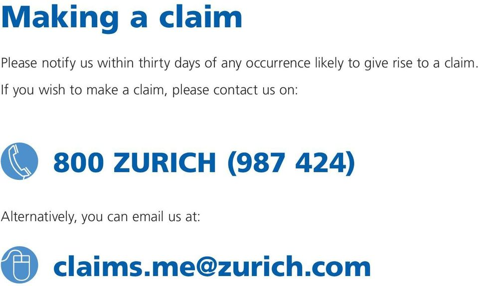 If you wish to make a claim, please contact us on: 800