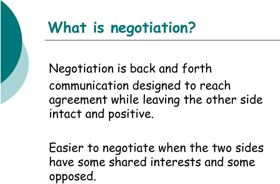 reach agreement while leaving the other side intact and