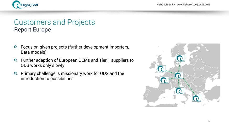 European OEMs and Tier 1 suppliers to ODS works only slowly Primary