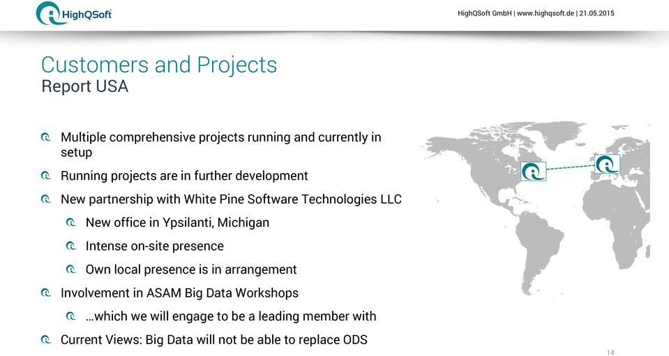 are in further development New partnership with White Pine Software Technologies LLC New office in Ypsilanti, Michigan