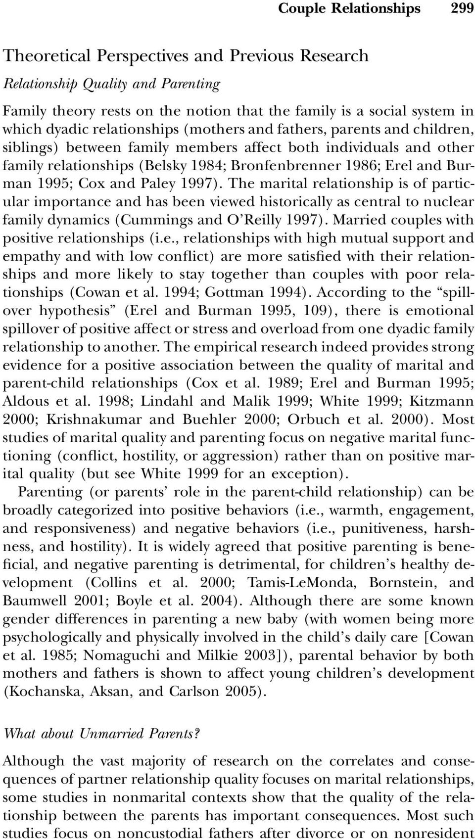 1995; Cox and Paley 1997). The marital relationship is of particular importance and has been viewed historically as central to nuclear family dynamics (Cummings and O Reilly 1997).