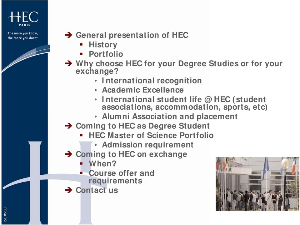 accommodation, sports, etc) Alumni Association and placement Coming to HEC as Degree Student HEC Master of