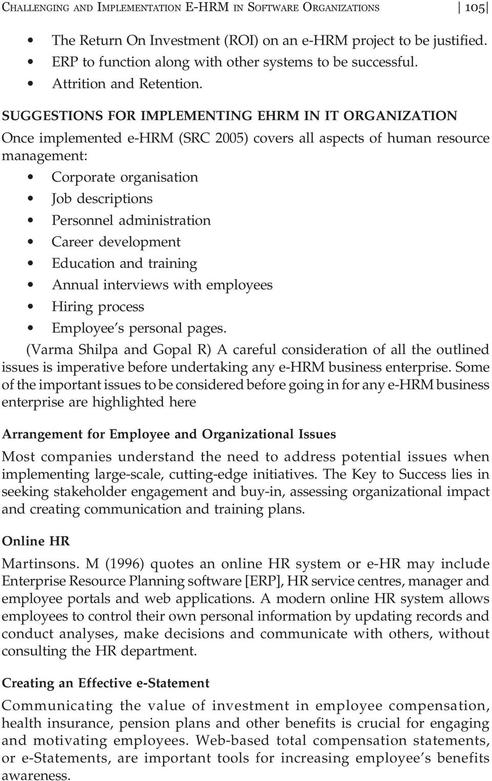 SUGGESTIONS FOR IMPLEMENTING EHRM IN IT ORGANIZATION Once implemented e-hrm (SRC 2005) covers all aspects of human resource management: Corporate organisation Job descriptions Personnel
