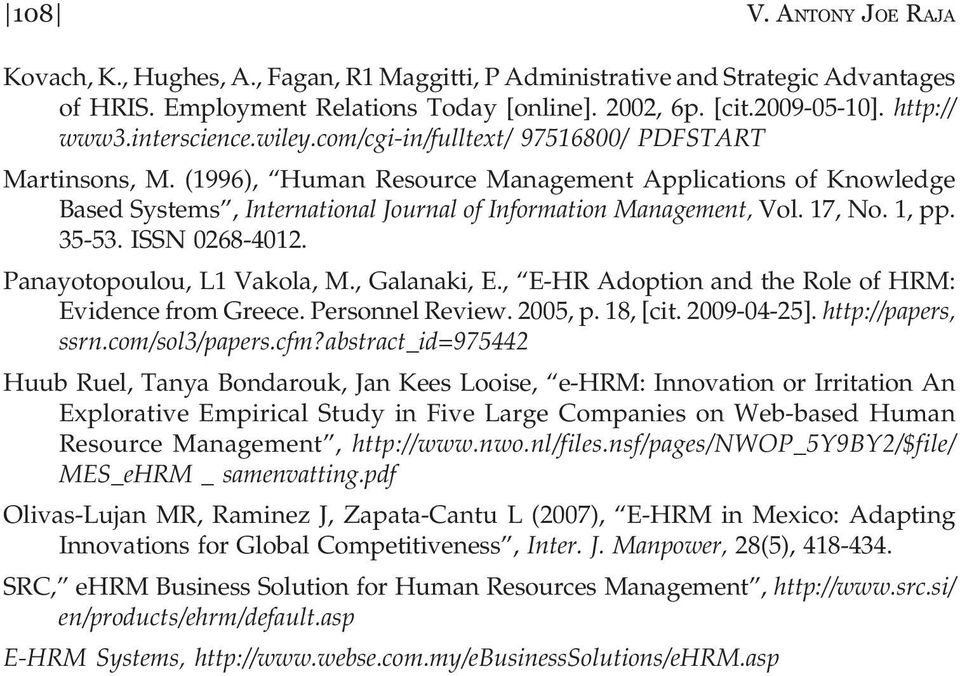 (1996), Human Resource Management Applications of Knowledge Based Systems, International Journal of Information Management, Vol. 17, No. 1, pp. 35-53. ISSN 0268-4012. Panayotopoulou, L1 Vakola, M.